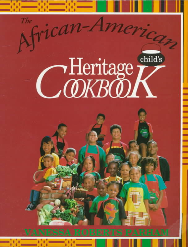African-American Child's Heritage Cookbook By Parham, Vanessa R.